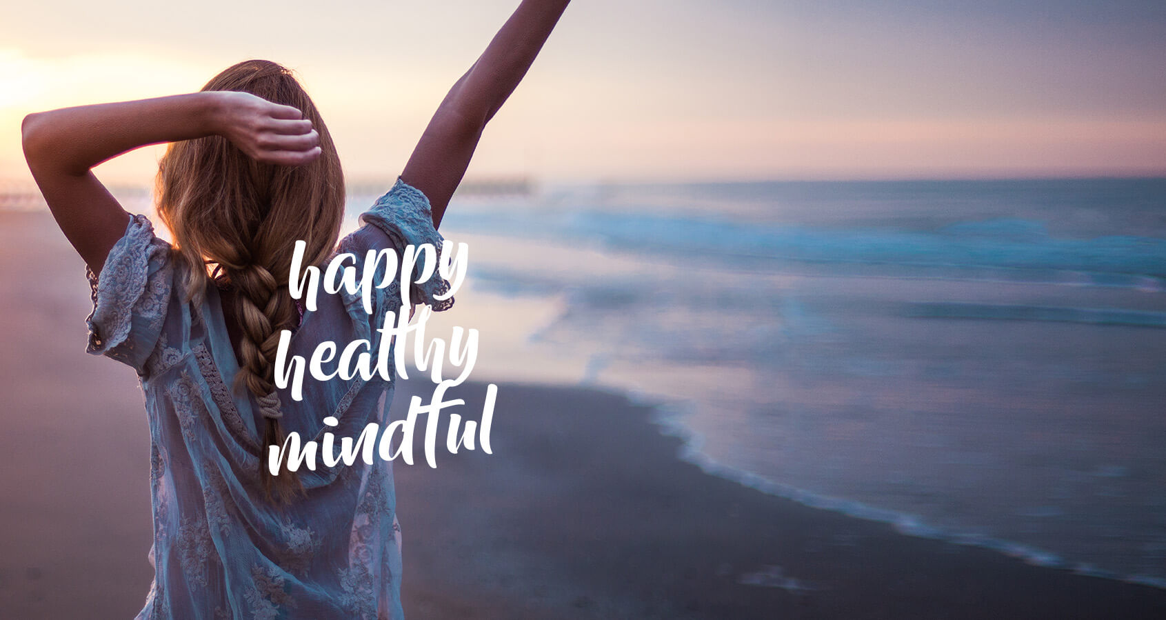 Happy, healthy, mindful