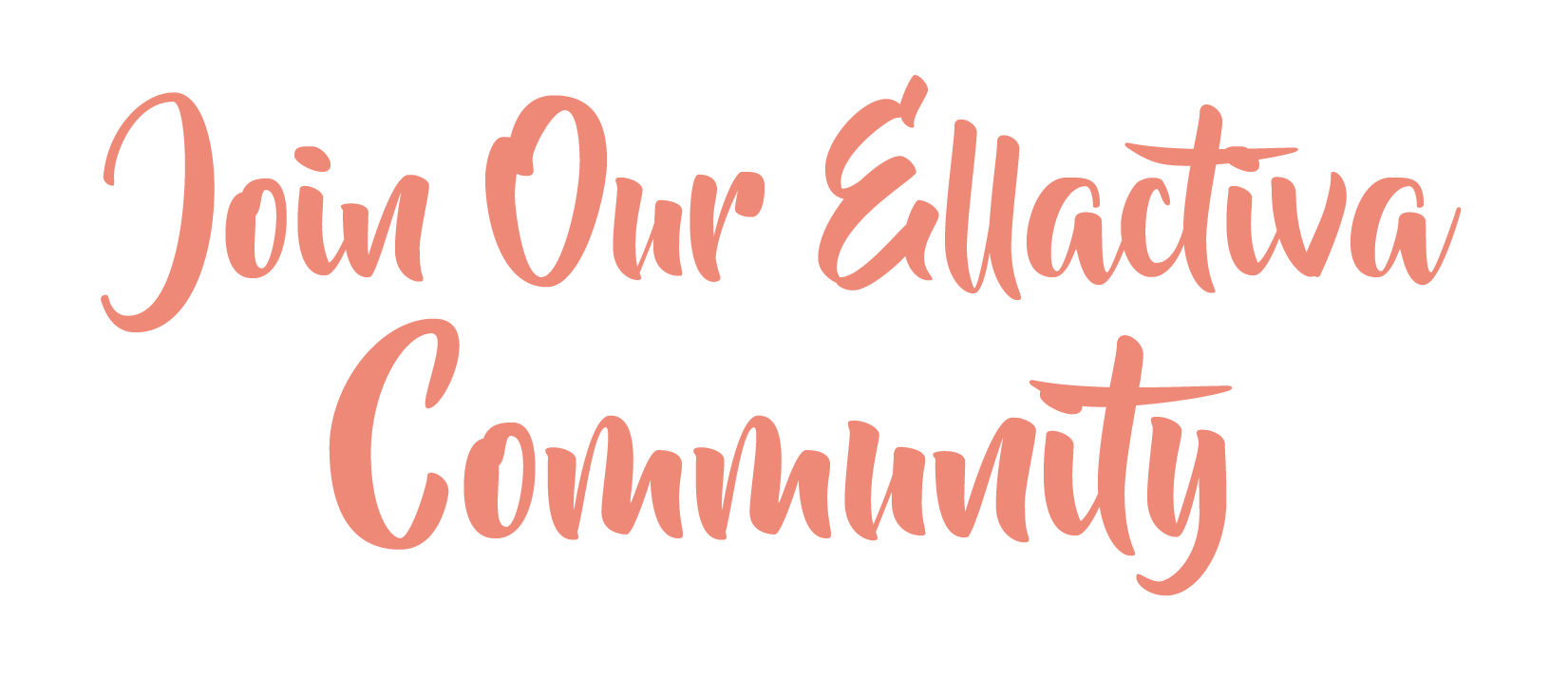 Join Our Ellactiva Community