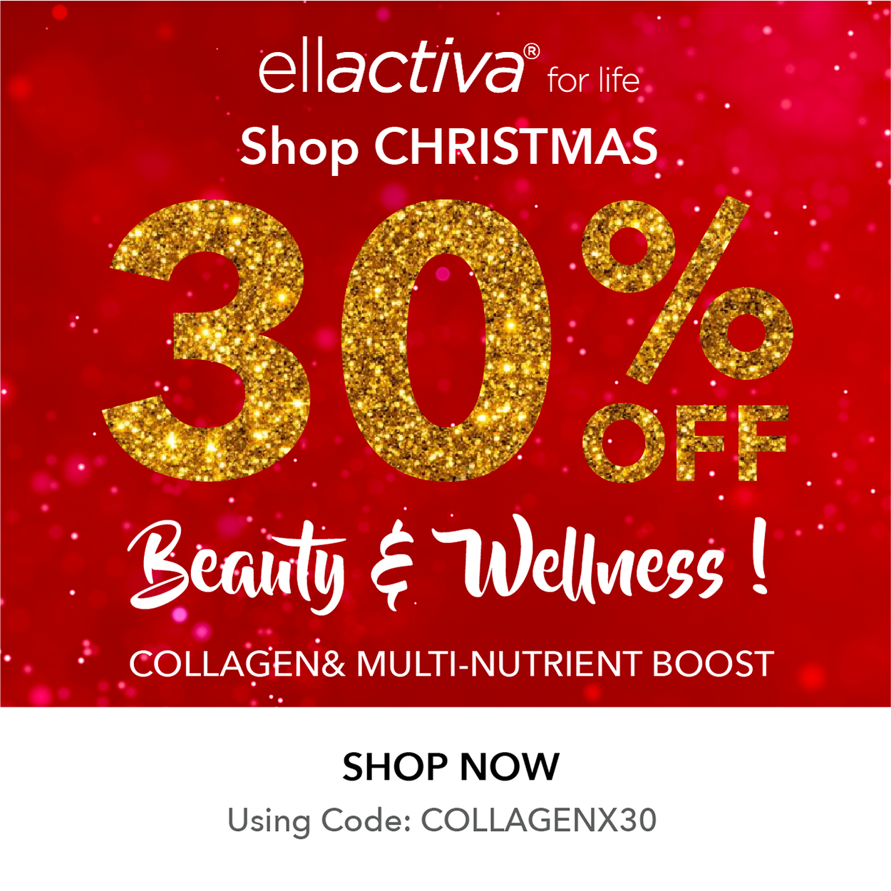 GRAB 30% OFF OUR COLLAGEN& RANGE & GIVE YOURSELF A BEAUTY & WELLNESS BOOST IN TIME FOR CHRISTMAS!